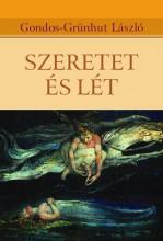 SZERETET ÉS LÉT - Ekönyv - GONDOS-GRÜNHUT LÁSZLÓ