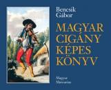 MAGYAR CIGÁNY KÉPES KÖNYV - Ekönyv - BENCSIK GÁBOR