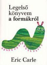 LEGELSŐ KÖNYVEM A FORMÁKRÓL - Ekönyv - CARLE, ERIC