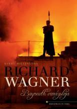 RICHARD WAGNER - BAYREUTH VARÁZSLÓJA - Ekönyv - MILLINGTON, BARRY