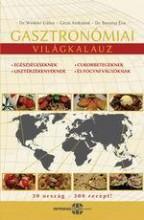 GASZTRONÓMIAI VILÁGKALAUZ - Ekönyv - DR.WINKLER GÁBOR-GÉZSI ANDRÁSNÉ-DR.BARAN