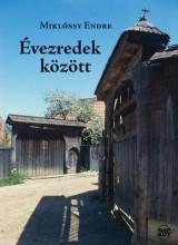 ÉVEZREDEK KÖZÖTT - Ekönyv - MIKLÓSSY ENDRE