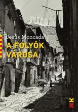 A FOLYÓK VÁROSA - Ebook - MONCADA, JESÚS