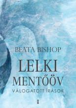 LELKI MENTŐÖV - VÁLOGATOTT ÍRÁSOK - Ekönyv - BISHOP, BEATA