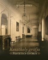 KESZTHELY GRÓFJA - FESTETICS GYÖRGY - Ekönyv - KURUCZ GYÖRGY