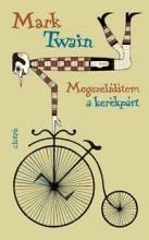 MEGSZELIDÍTEM A KERÉKPÁRT - Ekönyv - TWAIN, MARK