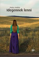 IDEGENNEK LENNI - Ekönyv - PETŐCZ ANDRÁS