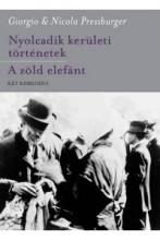 NYOLCADIK KERÜLETI TÖRTÉNETEK - A ZÖLD ELEFÁNT - Ekönyv - PRESSBURGER, GIORGIO-PRESSBURGER, NICOLA