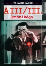 A III/III KRÓNIKÁJA - Ekönyv - TABAJDI GÁBOR
