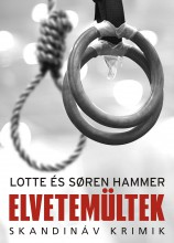 ELVETEMÜLTEK - SKANDINÁV KRIMIK - Ekönyv - HAMMER, SOREN & LOTTE