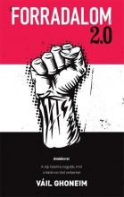 FORRADALOM 2.0 - EMLÉKIRAT - Ekönyv - GHONEIM, VÁIL