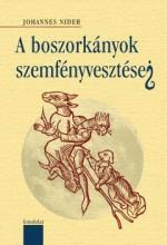 A BOSZORKÁNYOK SZEMFÉNYVESZTÉSEI - Ekönyv - NIDER, JOHANNES