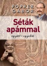 SÉTÁK APÁMMAL EGYÜTT-EGYEDÜL - Ekönyv - POPPER GÁBOR