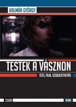 TESTEK A VÁSZNON - TEST, FILM, SZUBJEKTIVITÁS - 2012 - Ekönyv - KALMÁR GYÖRGY
