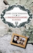 A HALHATATLANSÁG ELIXÍRJE - - Ekönyv - GLEICHMANN, GABI