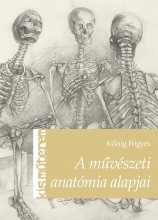 A MŰVÉSZETI ANATÓMIA ALAPJAI - Ekönyv - KŐNIG FRIGYES