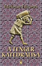 A TENGER KATEDRÁLISA (ÚJ KIADÁS) - Ekönyv - FALCONES, ILDEFONSO