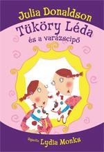 TÜKÖRY LÉDA ÉS A VARÁZSCIPŐ - Ebook - DONALDSON, JULIA