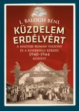 KÜZDELEM ERDÉLYÉRT - Ekönyv - L. BALOGH BÉNI