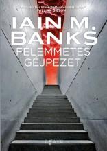 FÉLEMMETES GÉJPEZET - Ekönyv - BANKS, IAIN M.