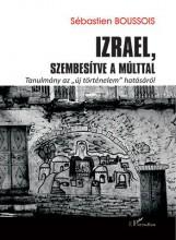 IZRAEL, SZEMBESÍTVE A MÚLTTAL - TANULMÁNY AZ
