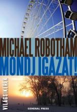 MONDJ IGAZAT! - - Ekönyv - ROBOTHAM, MICHAEL