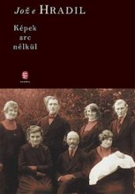 KÉPEK ARC NÉLKÜL - Ekönyv - HRADIL, JOZE