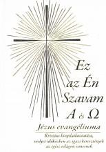 EZ AZ ÉN SZAVAM - JÉZUS EVANGÉLIUMA - Ekönyv - PULT KFT.