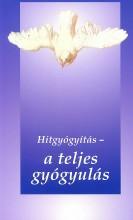 HITGYÓGYÍTÁS - A TELJES GYÓGYULÁS - Ekönyv - PULT KFT.