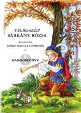 VILÁGSZÉP SÁRKÁNY RÓZSA - HANGOSKÖNYV - Ekönyv - BENEDEK ELEK