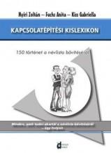 KAPCSOLATÉPÍTÉSI KISLEXIKON - 150 TÖRTÉNET A NÉVLISTA BŐVÍTÉSÉRŐL - Ekönyv - NYÍRI ZOLTÁN - FUCHS ANITA - KISS GABRIE