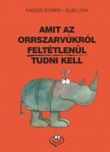 AMIT AZ ORRSZARVÚKRÓL FELTÉTLENÜL TUDNI KELL - Ekönyv - KASZÁS GYÖRGY - ELEK LÍVIA