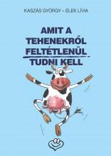 AMIT A TEHENEKRŐL FELTÉTLENÜL TUDNI KELL - Ekönyv - KASZÁS GYÖRGY - ELEK LÍVIA