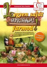 LEGYEN SAJÁT GURIGAMI FARMOD! - Ekönyv - SZTANEVNÉ RÁCZ KATALIN