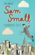 SAM SMALL CSODÁLATOS ÉLETE - Ekönyv - KNIGHT, ERICH
