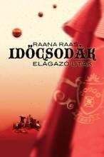 IDŐCSODÁK 1. - ELÁGAZÓ UTAK - Ekönyv - RAANA RAAS