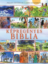 KÉPREGÉNYES BIBLIA - Ekönyv - HENDERSON, FELICITY-SAUNDERSON, CHRIS