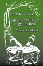 MEZÍTLÁB VÁLLALOM, DE GYALOG NEM - VICCEK, ANEKDOTÁK - Ekönyv - IVASIVKA MÁTYÁS