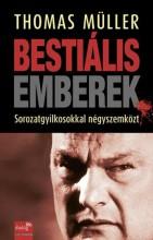 BESTIÁLIS EMBEREK - SOROZATGYILKOSOKKAL NÉGYSZEMKÖZT - Ekönyv - MÜLLER, THOMAS