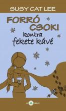 FORRÓ CSOKI KONTRA FEKETE KÁVÉ - Ekönyv - LEE, SUSY CAT