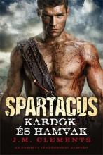 SPARTACUS - KARDOK ÉS HAMVAK - Ekönyv - CLEMENTS, J. M.