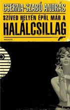 SZÍVED HELYÉN ÉPÜL MÁR A HALÁLCSILLAG - - Ekönyv - CSERNA-SZABÓ ANDRÁS
