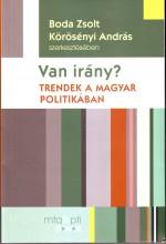 VAN IRÁNY? - TRENDEK A MAGYAR POLITIKÁBAN - Ekönyv - BODA ZSOLT-KÖRÖSSÉNYI ANDRÁS (SZERK)