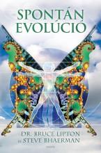 SPONTÁN EVOLÚCIÓ - Ekönyv - LIPTON, BRUCE DR. - BHAERMAN, STEVE