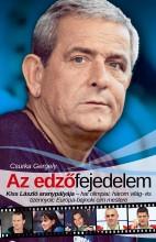 AZ EDZŐFEJEDELEM - KISS LÁSZLÓ ARANYPÁLYÁJA... - Ekönyv - CSURKA GERGELY