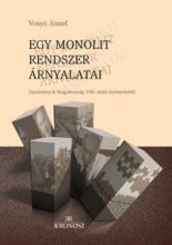 EGY MONOLIT RENDSZER ÁRNYALATAI - TANULMÁNYOK... - Ekönyv - VONYÓ JÓZSEF