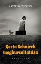 GERTA SCHNIRCH MEGHURCOLTATÁSA - Ekönyv - Tučková, Kateřina