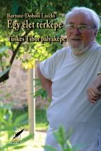EGY ÉLET TÉRKÉPE - TÜSKÉS TIBOR PÁLYAKÉPE - Ekönyv - BARTUSZ-DOBOSI LÁSZLÓ