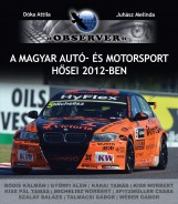A MAGYAR AUTÓ- ÉS MOTORSPORT HŐSEI 2012-BEN - Ekönyv - DÓKA ATTILA - JUHÁSZ MELINDA