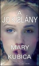 A JÓ KISLÁNY - Ekönyv - KUBICA, MARY
